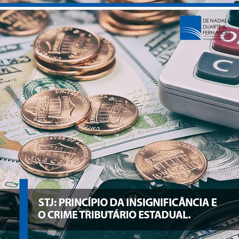 STJ : Princípio da Insignificância e o Crime Tributário Estadual.