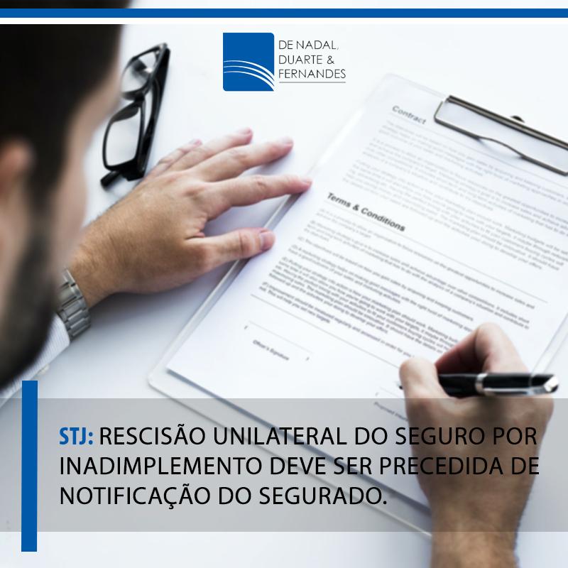 STJ: RESCISÃO UNILATERAL DO SEGURO POR INADIMPLEMENTO DEVE SER PRECEDIDA DE NOTIFICAÇÃO DO SEGURADO.