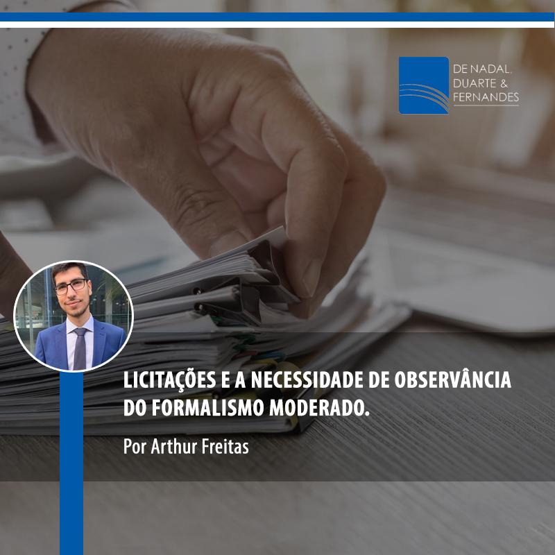 LICITAÇÕES E A NECESSIDADE DE OBSERVÂNCIA DO FORMALISMO MODERADO.